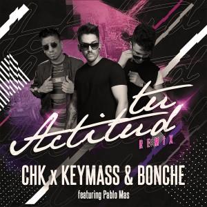 Album Tu Actitud (Remix) from Keymass & Bonche
