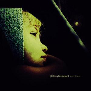 Album Inner Dialog from Jérôme Chassagnard