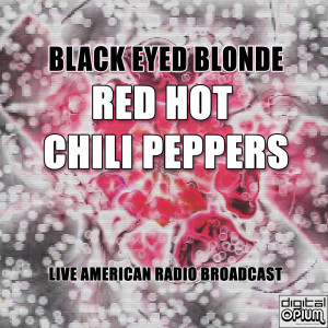 Album Black Eyed Blonde (Live) from Red Hot Chili Peppers