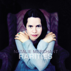 Album Rarities (1998-2017) from Natalie Merchant