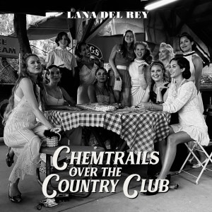Lana Del Rey的專輯Chemtrails Over The Country Club