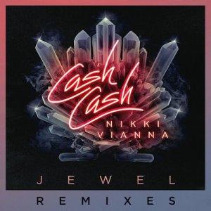 Cash Cash的專輯Jewel (feat. Nikki Vianna) (Remixes)