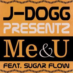 J-Dogg的專輯Me&U
