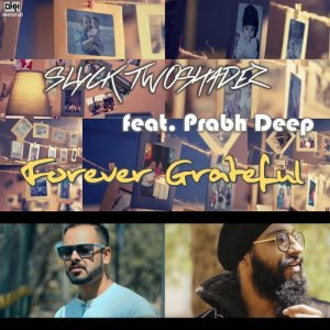 Album Forever Grateful (feat. Prabh Deep) - Single from Slyck TwoshadeZ