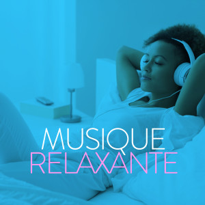 Album Musique Relaxante from Various Artists