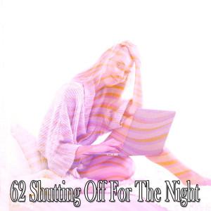 Sleep Baby Sleep的專輯62 Shutting Off for the Night