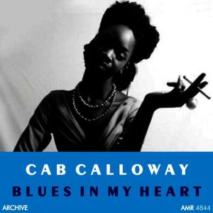 Cab Calloway and His Orchestra的專輯Blues in My Heart