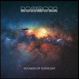Album Sounds of Someday from Rossmorr