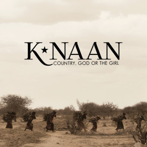 Album Country, God Or The Girl from K'naan