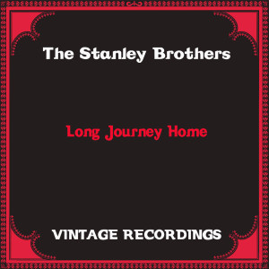 Album Long Journey Home (Hq Remastered) from The Stanley Brothers