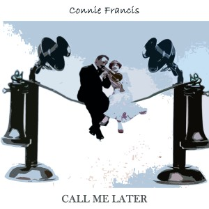 Connie Francis的專輯Call Me Later