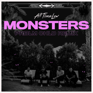 Monsters (Prblm Chld Remix) (Explicit) dari All Time Low