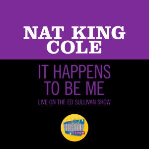 It Happens To Be Me (Live On The Ed Sullivan Show, May 16, 1954) dari Nat King Cole