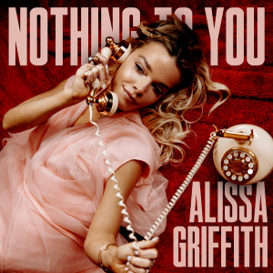 Album Nothing To You from Alissa Griffith