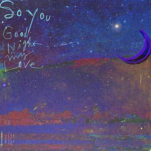 Good Night MY LOVE dari SoYou