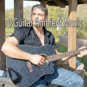 10 Guitar Ambient Music