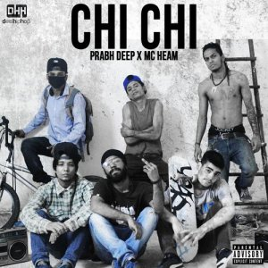 Listen to Chi Chi (feat. MC Heam) song with lyrics from Prabh Deep