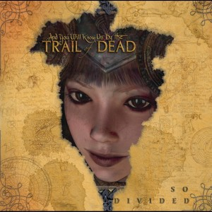 So Divided 2006 ...And You Will Know Us By The Trail Of Dead