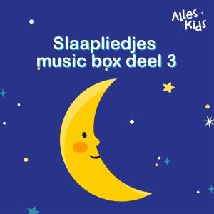Album Slaapliedjes music box (Deel III) from Alles Kids