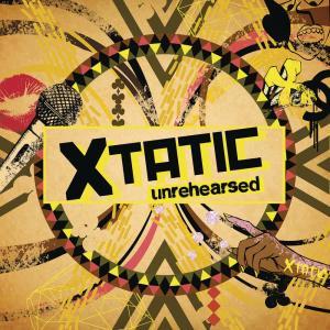 Album Unrehearsed from Xtatic