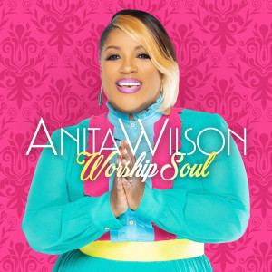 Album Worship Soul from Anita Wilson