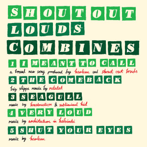 Combines 2006 Shout Out Louds