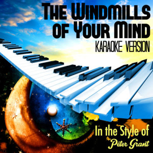 Karaoke - Ameritz的專輯The Windmills of Your Mind (In the Style of Peter Grant) [Karaoke Version] - Single