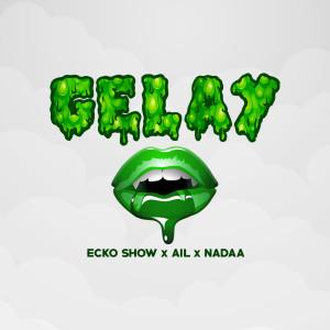 Gelay dari Ecko Show