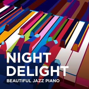 Relaxing Piano Crew的專輯Night Delight - Beautiful Jazz Piano