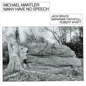 Michael Mantler的專輯Many Have No Speech