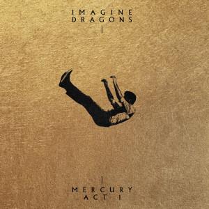 Imagine Dragons的專輯Mercury - Act 1