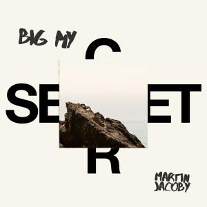 Album Big My Secret from Martin Jacoby