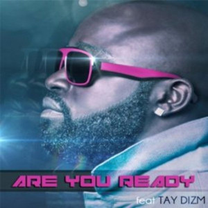 Album Are You Ready (Full Version) [feat. Tay Dizm] from Tay Dizm