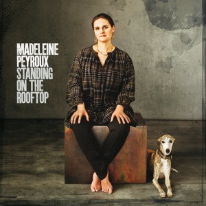 Madeleine Peyroux的專輯Standing On The Rooftop