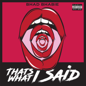 Album That's What I Said (Explicit) from Bhad Bhabie