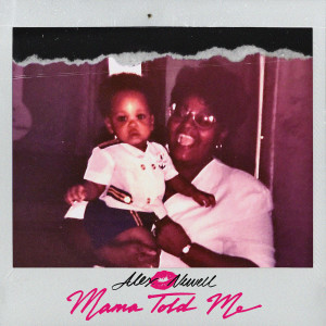 Album Mama Told Me from Alex Newell