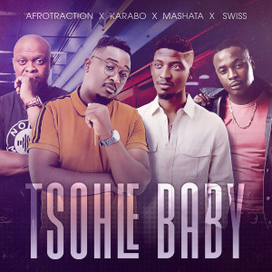 Listen to Tsohle Baby song with lyrics from Afrotraction