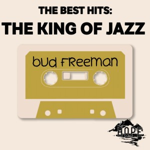 Album The Best Hits: The King of Jazz from Bud Freeman