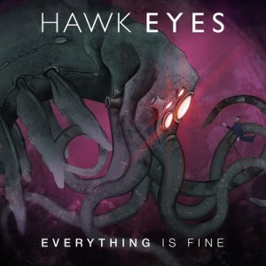 Album Everything Is Fine from Hawk Eyes