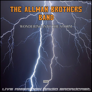 Album Wondering Into The Storm (Live) from The Allman Brothers band