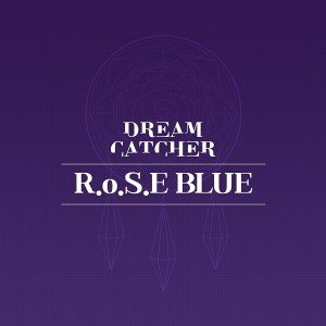Album R.o.S.E BLUE from 드림캐쳐