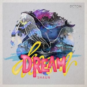 Dream 2017 SHAUN