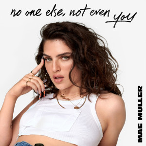 Album no one else, not even you from Mae Muller