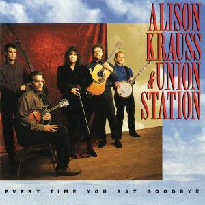 Every Time You Say Goodbye 1992 Alison Krauss