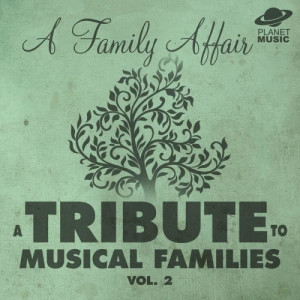 The Hit Co.的專輯A Family Affair: A Tribute to Musical Families, Vol. 2