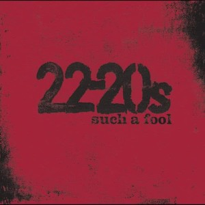Listen to Such A Fool song with lyrics from 22-20s