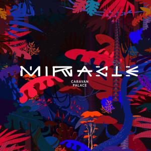 Album Miracle (Remixes) from Caravan Palace