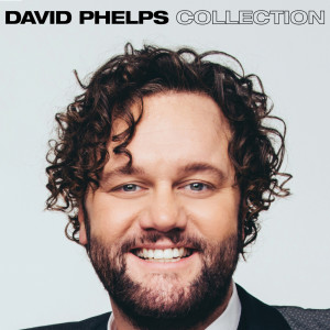 Album David Phelps Collection from David Phelps