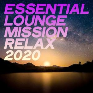 Album Essential Lounge Mission Relax 2020 from Various Artists
