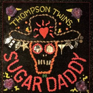 Album Sugar Daddy from Thompson Twins
